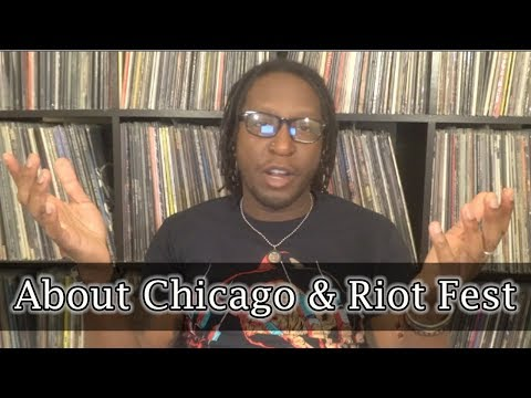 About Chicago and Riot Fest