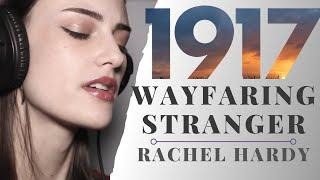 Wayfaring Stranger (from 1917) - cover by Rachel Hardy x Kaiser Cat Cinema