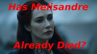 Was Melisandre Resurrected Herself? - Game of Thrones Season 7 / ASOIAF - Lady Melisandre Death