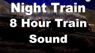 Repeat youtube video Long Train Sounds for Sleep : Night Train 8 Hour Sound