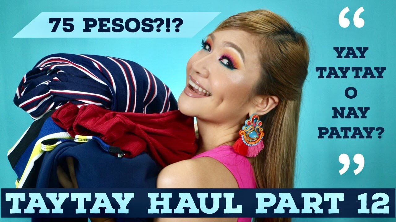 INTERNATIONAL TAYTAY HAUL PART 12! | YAY TAYTAY O NAY PATAY? | MRS. F