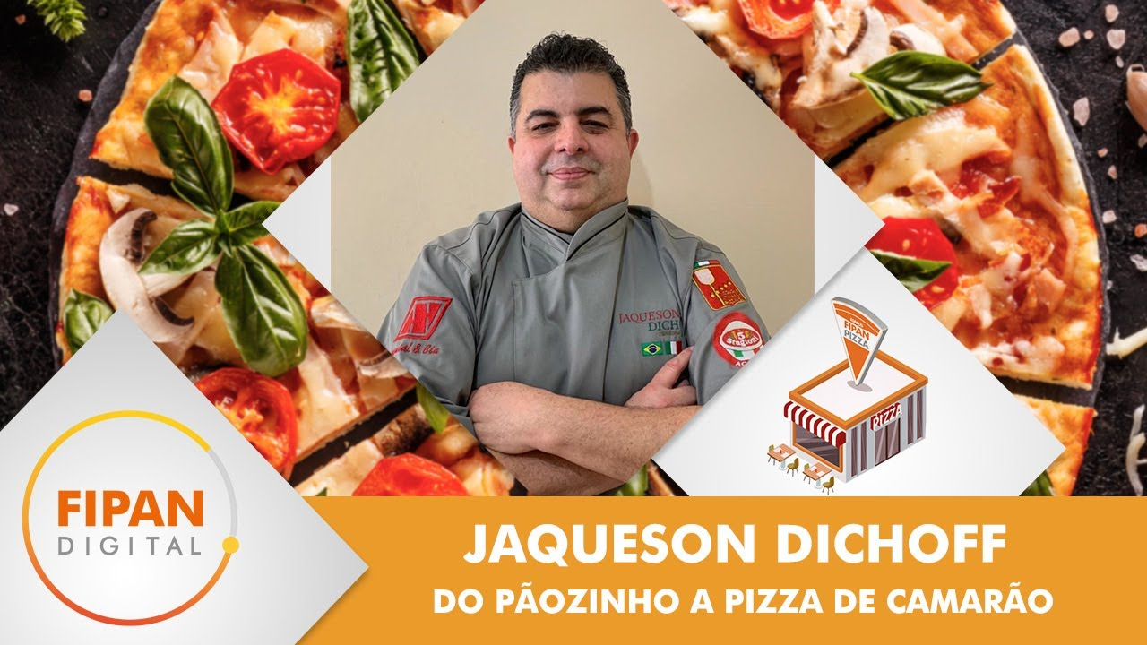 Do pãozinho a pizza de camarão CHEF JAQUESON DICHOIFF - ARENA FIPAN PIZZA NA FIPAN DIGITAL