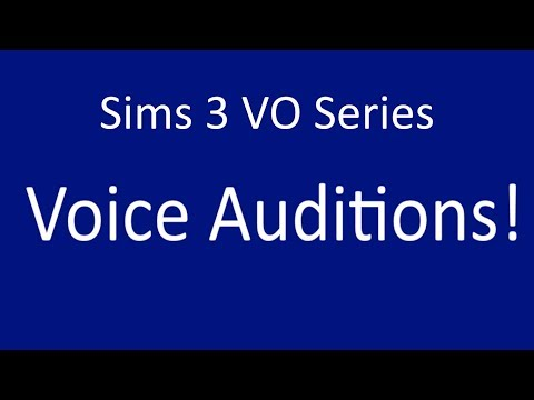 Will We Return?  Voice Over Auditions OPEN Sims 3 VO Series