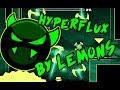 Hyperflux 100% By:Lemons (Easy Demon)