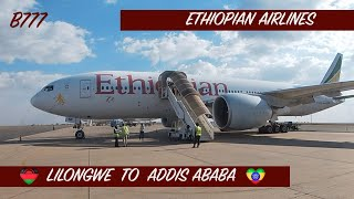ETHIOPIAN AIRLINES - ECONOMY CLASS   LILONGWE TO ADDIS ABABA   B777   LOUNGE ACCESS   TRIP REPORT