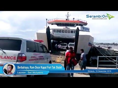 Berbahaya, Ram Door Kapal Feri Tak Stabil Di Pelabuhan Samatiga