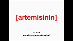 Pronounce Artemisinin | SpeakMedical