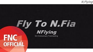 N.Flying 3rd Anniversary Fanmeeting <Fly to N.Fia> - Stafaband