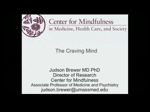 "Dr. Judson Brewer - ""The Craving Mind"""