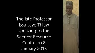 Part 1 : In remembrance of Professor Issa Laye Thiaw (3rd anniversary since his death) : In English