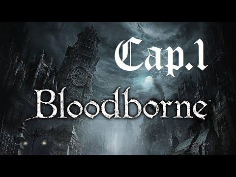 Bloodborne | Let's Play en Español | Capitulo 1