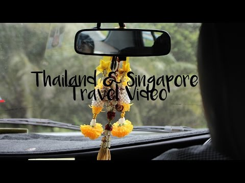 THAILAND & SINGAPORE TRAVEL VIDEO