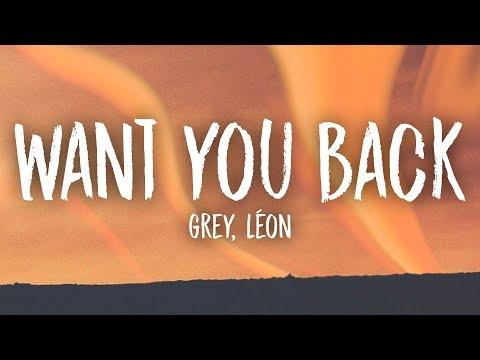 Grey - Want You Back  feat LÉON