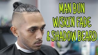 Man Bun With Bald/Skin Fade And Shadow Beard | HAIRCUT TUTORIAL | Step By Step How To