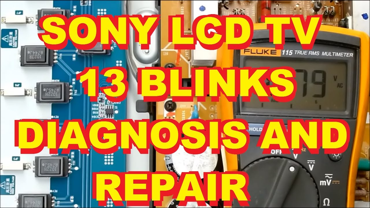Sony Kdl40xbr4 Lcd L C D Tv 13 Blinks Repair Fix