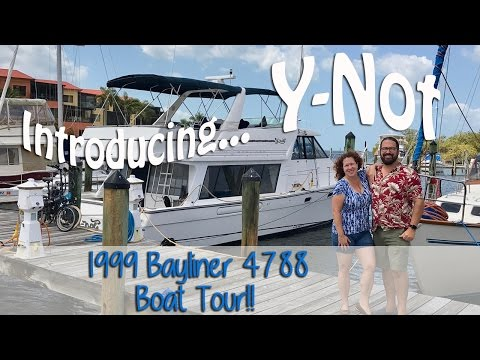 Introducing Y-Not: Our New Nomadic Home for Exploring the Great Loop - 1999 Bayliner 4788 Boat Tour