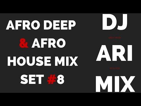 Afro Deep & Afro House Mix Set #8 (Dj Ari Mix)