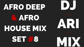 Afro Deep & Afro House Mix Set #8 (Dj Ari Mix)