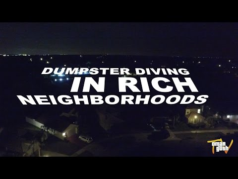 DUMPSTER DIVING IN RICH NEIGHBORHOODS