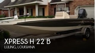 [UNAVAILABLE] Used 2013 Xpress H 22 b in Luling, Louisiana