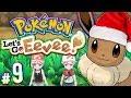 Pokemon: Let's Go, Eevee! - It's Christmas, Dude! | PART 9