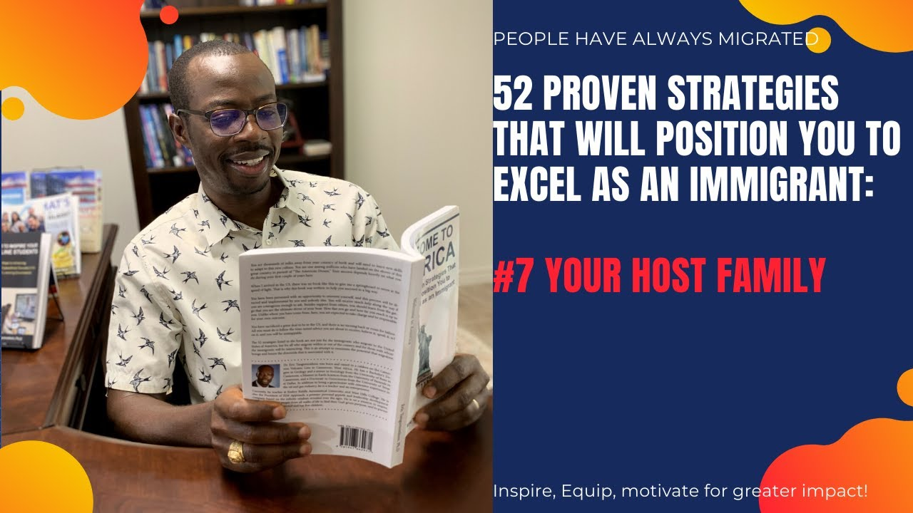 52 Proven Strategies That Will Position You to Excel as an Immigrant # 7 Your Host Family