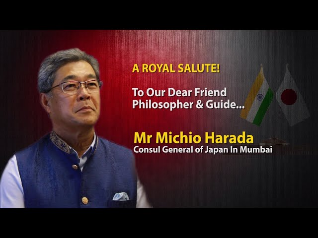 Royal Salute to Our Dear Friend Japanese Consul General Michio Harada for his Large Hearted Support!