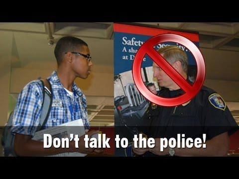 Don't talk to the police - Essential advice for teens and adults