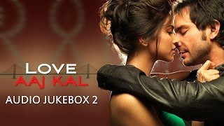 Love Aaj Kal - Jukebox 2 | Full songs