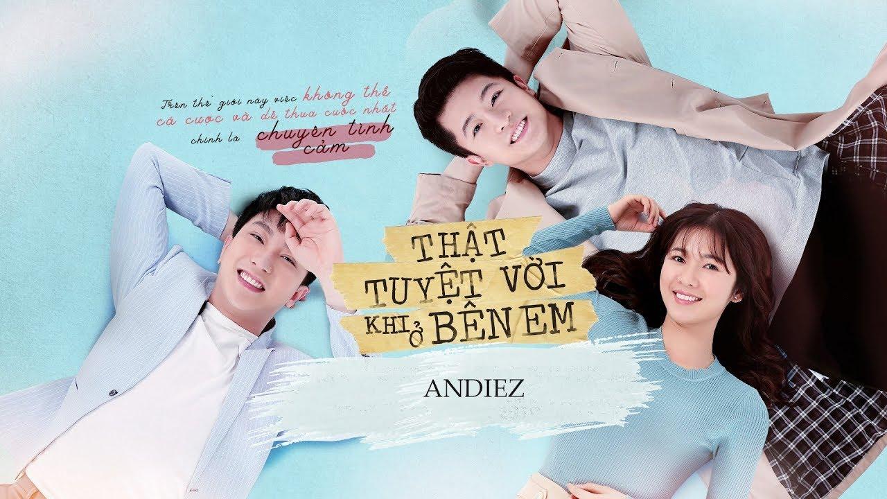 Thật Tuyệt Vời Khi Ở Bên Em / OST #TTVKOBE – Andiez