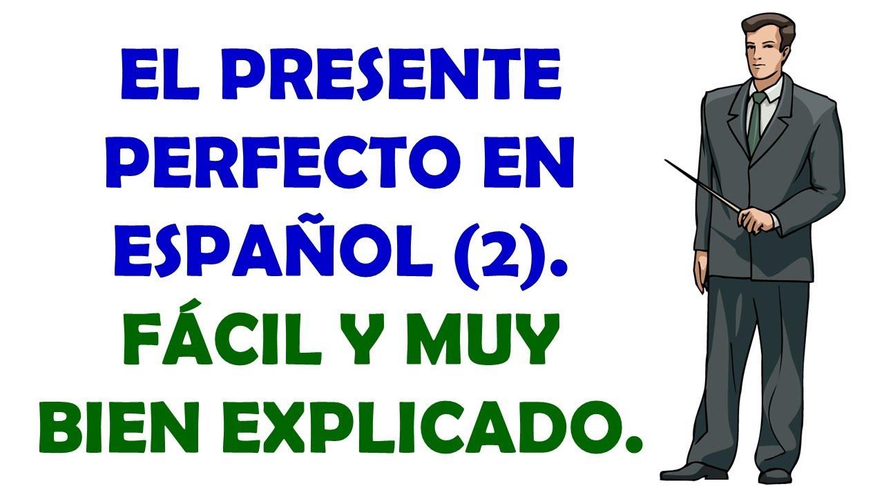 El Presente Perfecto En Español Present Perfect In Spanish 2