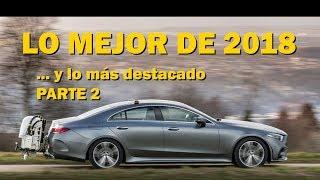 LOS MEJOR de 2018: Los mejores coches, Conducción autónoma... y MÁS