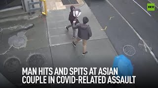 'It's all your fault'   Man spits at Asian couple in Covid-related assault