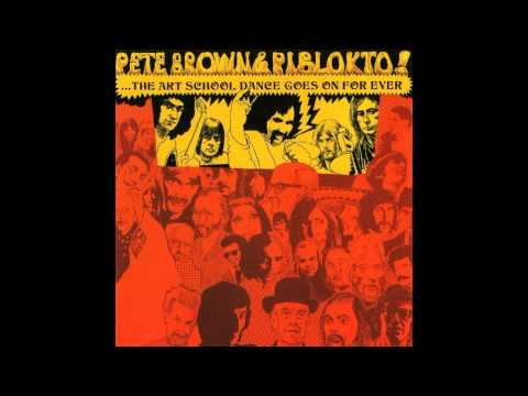 Pete Brown & Piblokto! - Things May Come and Things May Go (...) (Full Album 1970)