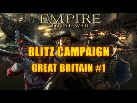 GREAT BRITAIN BLITZ CAMPAIGN - Empire Total War #1