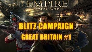 GREAT BRITAIN BLITZ CAMPAIGN - Empire Total War #1
