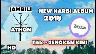 JAMBILI ATHON | Sengkan Kimi (Audio) | 2018 | New Karbi Album Song