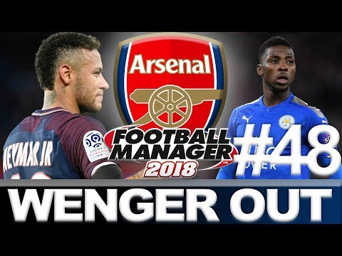 ARSENAL | PART 48 | IT'S A DANGER | WENGER OUT | FOOTBALL MANAGER 2018