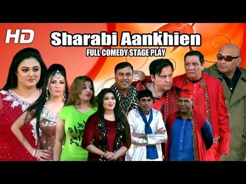 SHARABI AANKHEIN (FULL DRAMA) - 2016 BRAND NEW PAKISTANI PUNJABI STAGE DRAMA