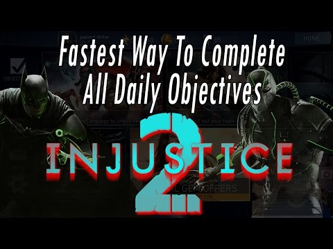Fastest Way To Complete All Daily Objectives! Claim All Rewards Every Day! Injustice 2 Tips & Tricks