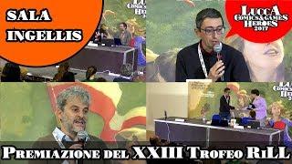 [Lucca Comics & Games ] Sala Ingellis 2017: Premiazione del XXIII Trofeo RiLL