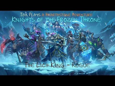 [HS Adventure] The Lich King - Rogue (KotFT 3.3)