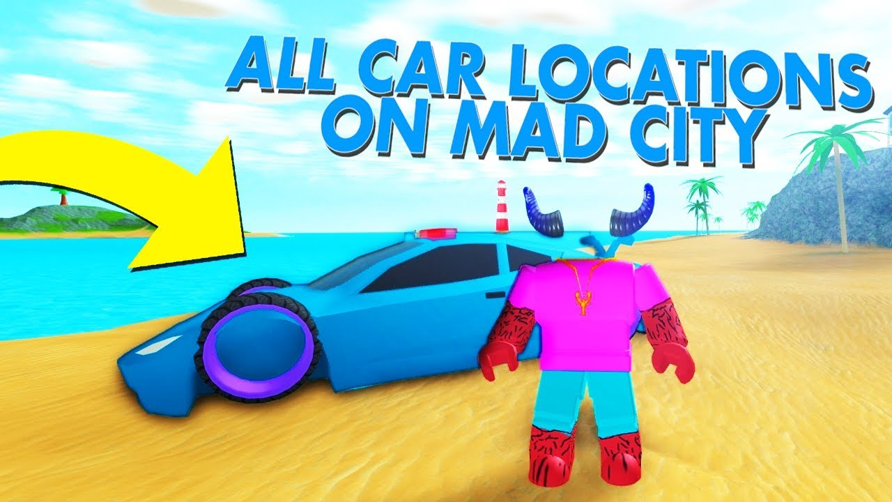 All Mad City Car Locations Roblox Youtube - all the cars in mad city roblox