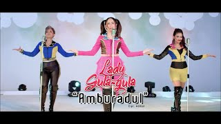 LADY GULA GULA - AMBURADUL [ OFFICIAL MUSIC VIDEO ]