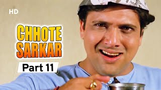 Chhote Sarkar - Part 11 - Superhit Bollywood Comedy -  Govinda - Kader Khan - Shilpa Shetty -#Comedy