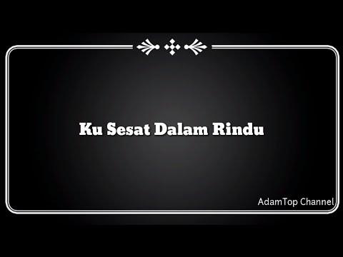 (Lirik Video) Ku Sesat Dalam Rindu - Aiman Tino