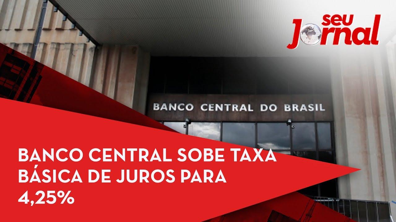 Banco Central sobe taxa básica de juros para 4,25%