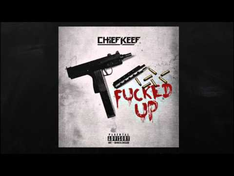 Chief Keef - Fucked Up [Without Ballout & Tadoe]