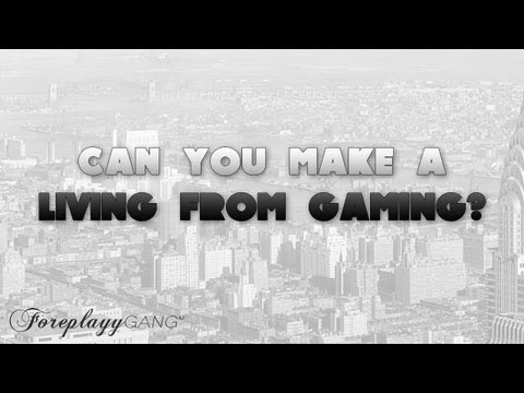 Can you make a living off GAMING?