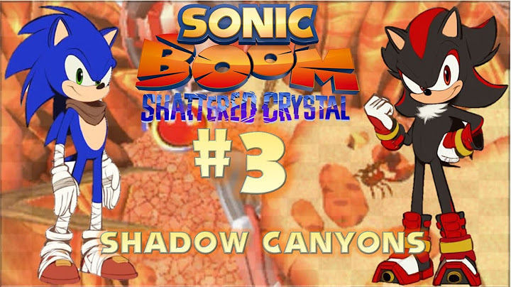 sonic boom shattered crystal 3ds  part 3 shadow canyons